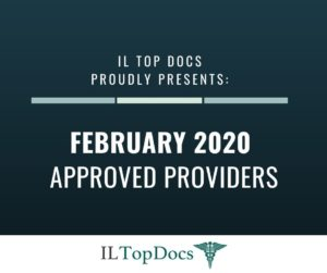 IL Top Docs Proudly Presents February 2020 Approved Providers